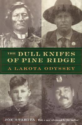 Dull Knifes of Pine Ridge A Lakota Odyssey