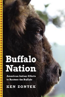 Buffalo Nation American Indian Efforts to Restore the Bison