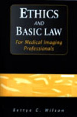 Ethics and Basic Law For Medical Imaging Professionals
