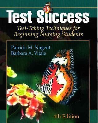 Test Success: Test-Taking Techniques for Beginning Nursing Students 4th Edition