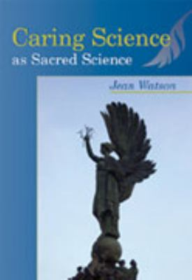 Caring Science as Sacred Science