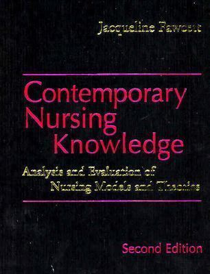 Contemporary Nursing Knowledge Analysis and Evaluation of Nursing Models and Theories