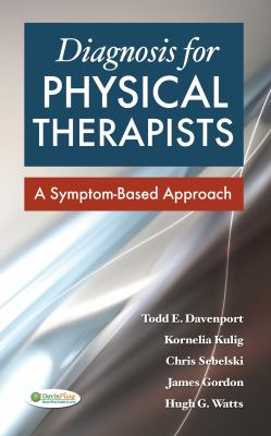 Diagnosis for Physical Therapists : A Symptom-Based Approach