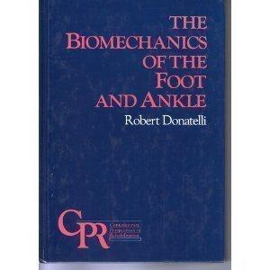The Biomechanics of the Foot and Ankle