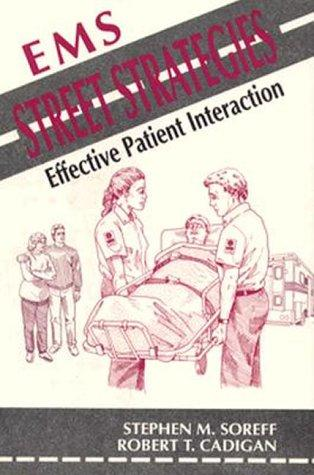 EMS Street Strategies: Effective Patient Interaction