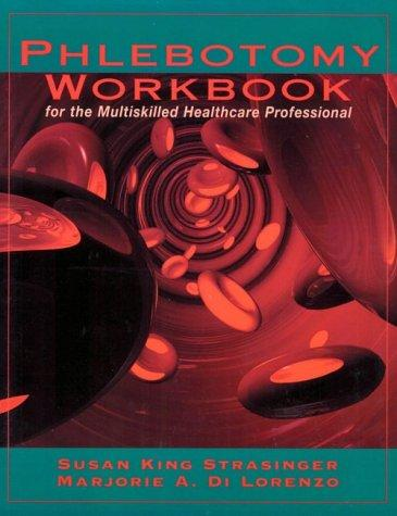 Phlebotomy Workbook for the Multiskilled Healthcare Professional (Studies in Computer Science and Artificial Intelligence)