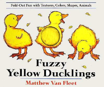 Fuzzy Yellow Ducklings Fold-Out Fun With Textures, Colors, Shapes, Animals
