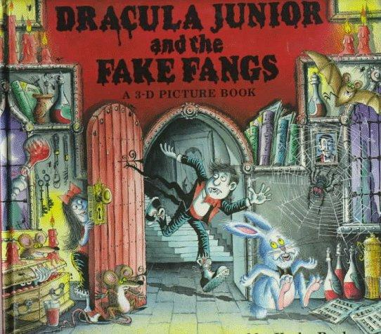 Dracula Junior and the Fake Fangs: A 3-D Picture Book