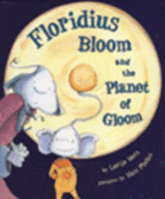 Floridius Bloom And the Planet of Gloom