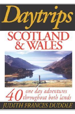 Daytrips Scotland & Wales 37 One Day Adventures by Car, Rail or Bus