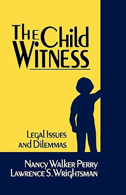 Child Witness Legal Issues and Dilemmas