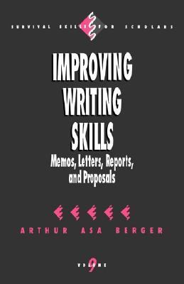 Improving Writing Skills Memos, Letters, Reports, and Proposals
