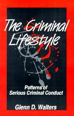 Criminal Lifestyle Patterns of Serious Criminal Conduct