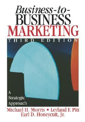 Business-To-Business Marketing A Strategic Approach