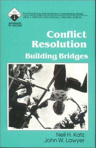 Conflict Resolution: Building Bridges (Roadmaps to Success)