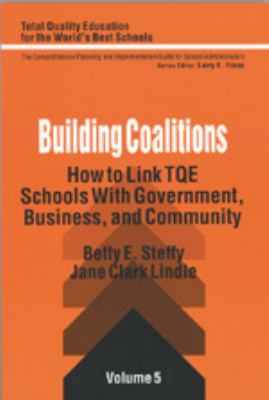 Building Coalitions How to Link Tqe Schools With Government, Business, and Community