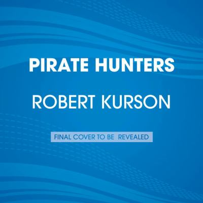 Pirate Hunters : The Search for the Lost Treasure Ship of a Great Buccaneer