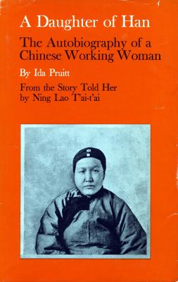 Daughter of Han The Autobiography of a Chinese Working Woman