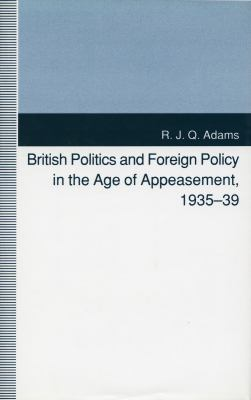 British Politics and Foreign Policy in the Age of Appeasement, 1935-39