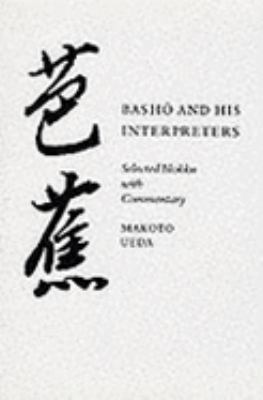 Basho and His Interpreters Selected Hokku With Commentary