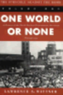 Struggle Against the Bomb One World of None  A History of the World Nuclear Disarmament Movement Through 1953