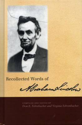Recollected Words of Abraham Lincoln