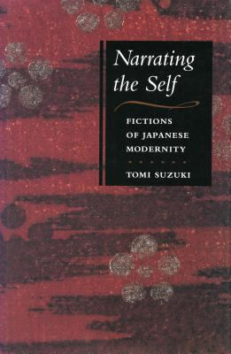 Narrating the Self Fictions of Japanese Modernity