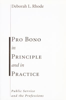 Pro Bono in Principle And in Practice Public Service And the Professions