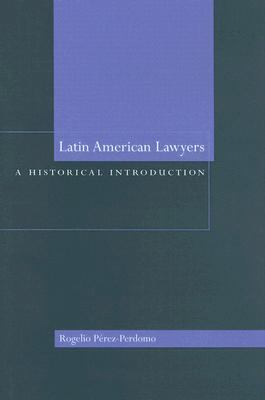 Latin American Lawyers A Historical Introduction