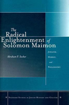 Radical Enlightenment of Solomon Judaism, Heresy, and Philosophy