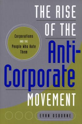 The Rise of the Anti-Corporate Movement: Corporations and the People who Hate Them