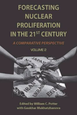 Forecasting Nuclear Proliferation in the 21st Century - A Comparative Perspective