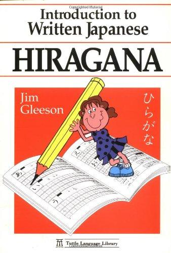 Introduction to Written Japanese Hiraga (Tuttle Language Library)