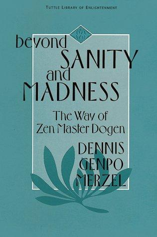 Beyond Sanity & Madness Way of Zen Mas (Tuttle Library of Enlightenment)