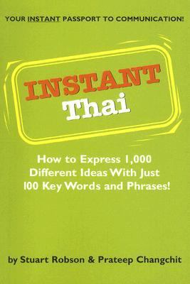 Instant Thai How to Express 1000 Different Ideas With Just 100 Key Words and Phrases