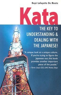 Kata The Key to Understanding & Dealing With the Japanese!