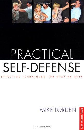 Practical Self-Defense: Effective Techniques for Staying Safe (Tuttle Martial Arts)