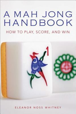 Mah Jong Handbook How to Play, Score and Win