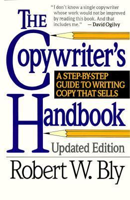 Copywriter's Handbook A Step-By-Step Guide to Writing Copy That Sells