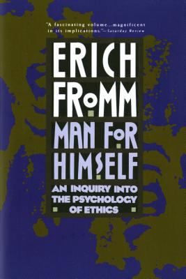 Man for Himself An Inquiry into the Psychology of Ethics