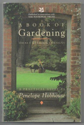 A Book of Gardening: Ideas, Methods, Designs: A Practical Guide