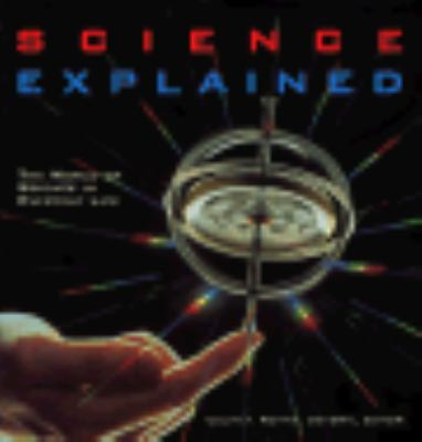 Science Explained: The World of Science in Everyday Life - Colin A. Ronan - Paperback
