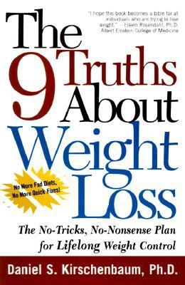9 Truths About Weight Loss The No- Tricks, No-Nonsense Plan for Lifelong Weight Control