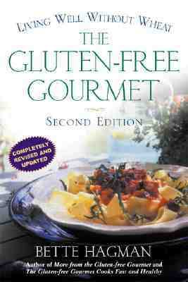 Gluten-Free Gourmet Living Well Without Wheat