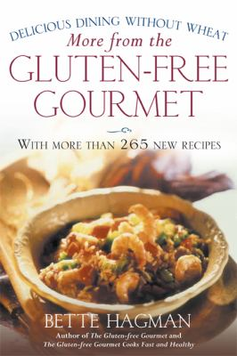 More from the Gluten-Free Gourmet Delicious Dining Without Wheat