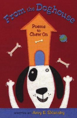 From the Doghouse Poems to Chew on