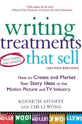 Writing Treatments That Sell How to Create and Market Your Story Ideas to the Motion Picture and TV Industry