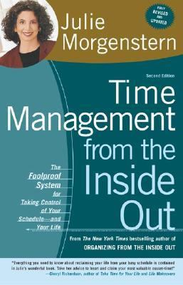 Time Management from the Inside Out The Foolproof System for Taking Control of Your Schedule--And Your Life