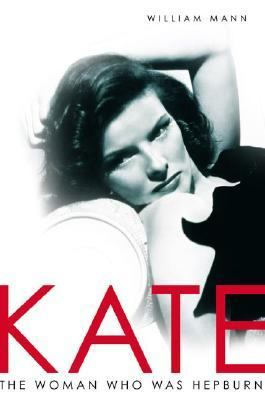 Kate The Woman Who Was Hepburn