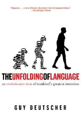 Unfolding of Language An Evolutionary Tour of Mankind's Greatest Invention